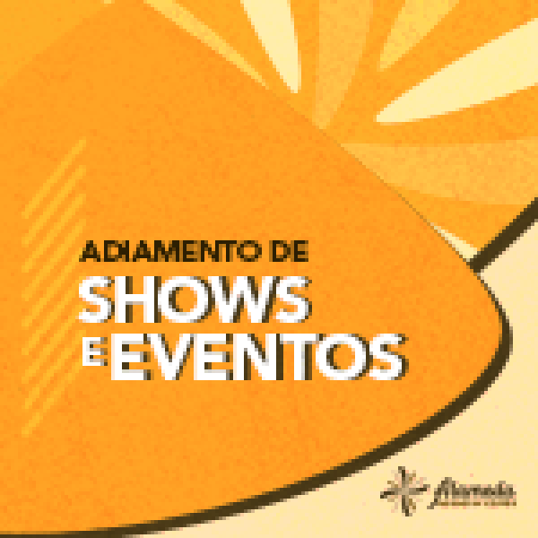 ADIAMENTO DE SHOWS E EVENTOS